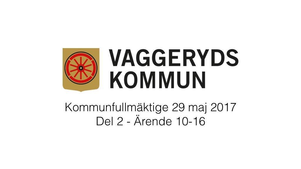 29 maj 2017 Kommunfullmäktige Del 2 Ärende 10-16