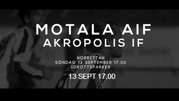 Motala AIF - Akropolis IF 13 SEPT KL 17.00