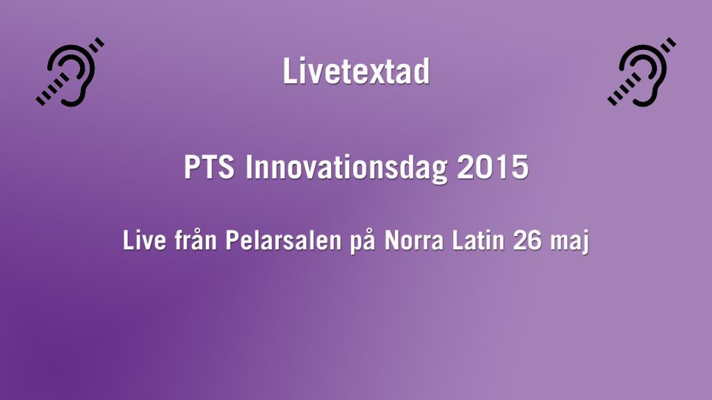 PTS Innovationsdag 2015 - Livetextad