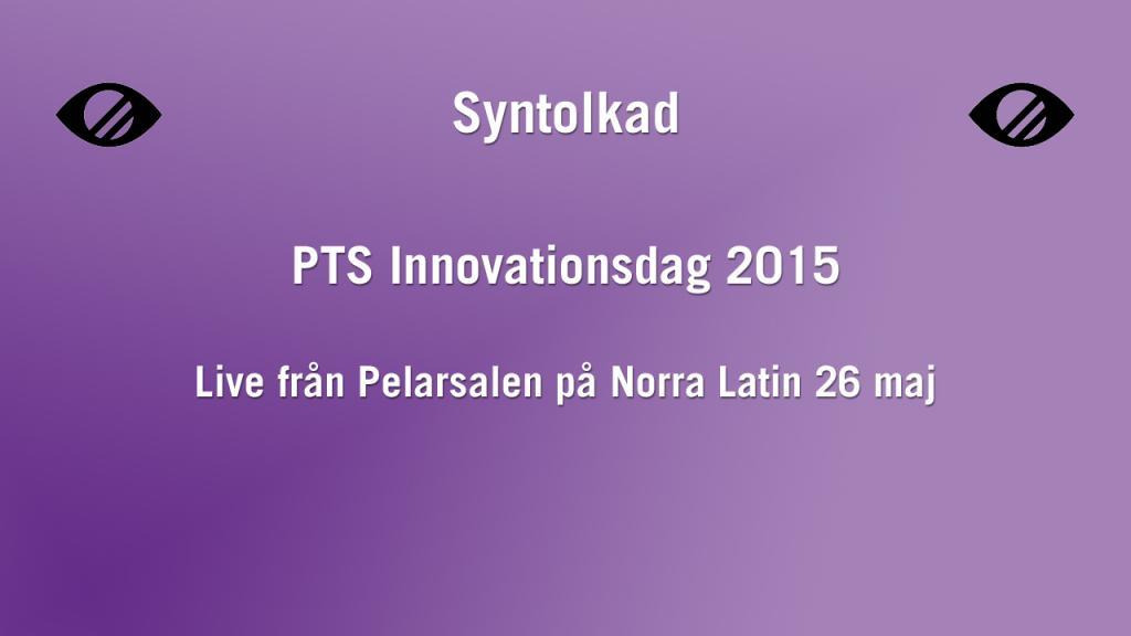 PTS Innovationsdag 2015 - Syntolkad