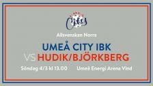 Umeå City IBK vs Hudik/Björkberg