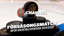 Försäsongsmatch: MODO Hockey - IF Björklöven (SCA cupen)