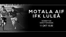 Motala AIF FK - IFK Luleå 11 okt 15.00