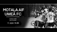 Motala AIF - Umeå FC 11 juli