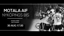 Motala AIF - Nyköpings BIS 30 Aug 2-2
