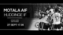 Motala AIf - Huddinge IF 27 sept kl 17.00